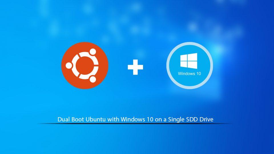How to Dual Boot Ubuntu with Windows 10 on a Single SSD Drive