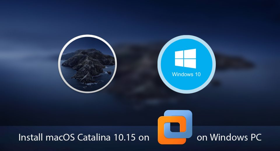 How to Install macOS Catalina 10.15 on VMware on Windows PC