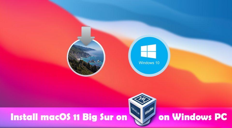How to Install macOS 11 Big Sur on VirtualBox on Windows PC
