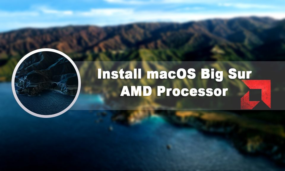 How to Install macOS Big Sur on VMware on AMD Processor?