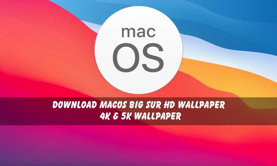 Download macOS Big Sur HD Wallpaper - 4K & 5K Wallpaper