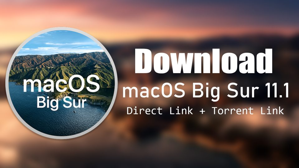 Download macOS Big Sur 11.1 DMG File Direct Links+Torrent Link