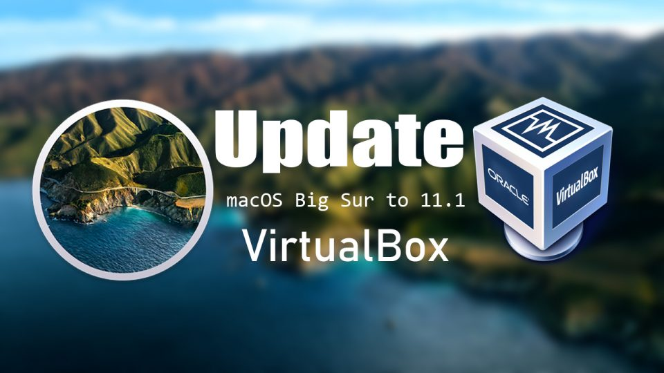 How to Update macOS Big Sur to 11.1 on VirtualBox on Windows