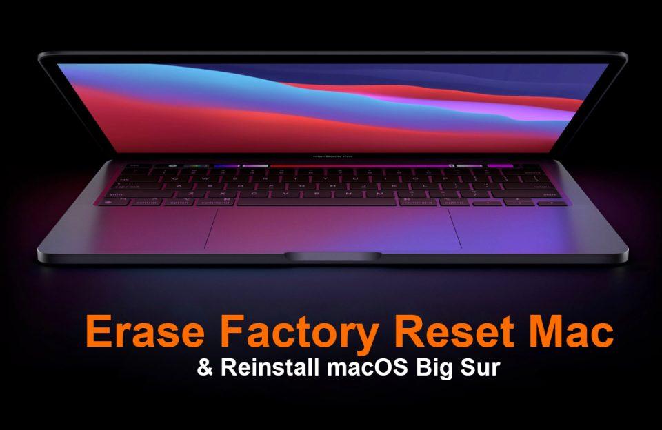 How to Erase Factory Reset Mac and Reinstall macOS Big Sur