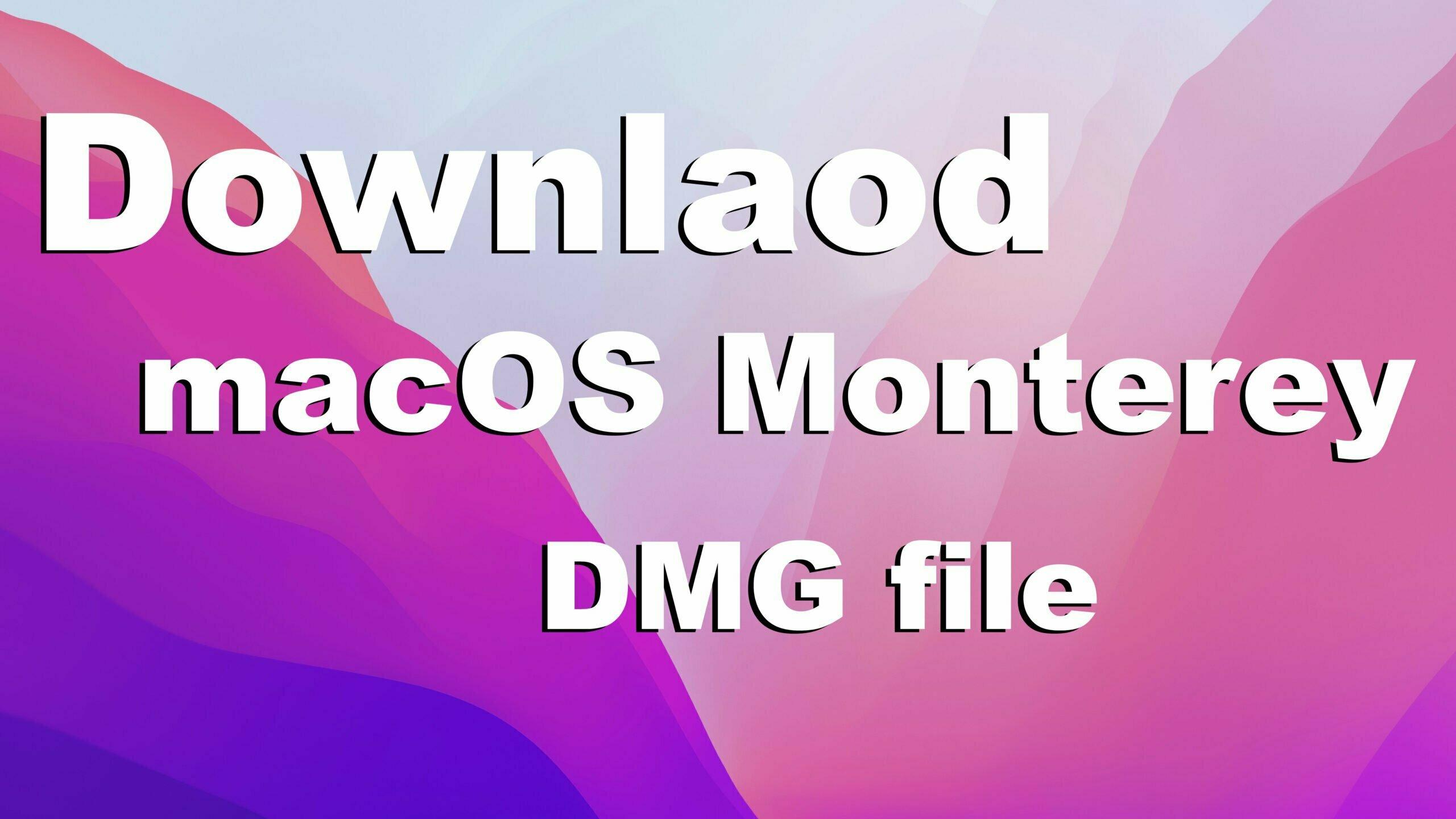 Download macOS Monterey DMG File - Latest Version