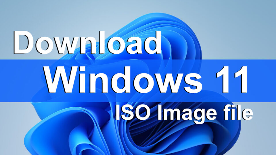 Download Windows 11 ISO Image file - Latest Version