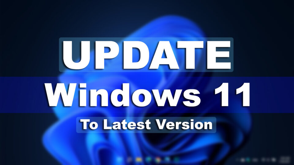 How to Update Windows 11 to Latest Version on Your PC?