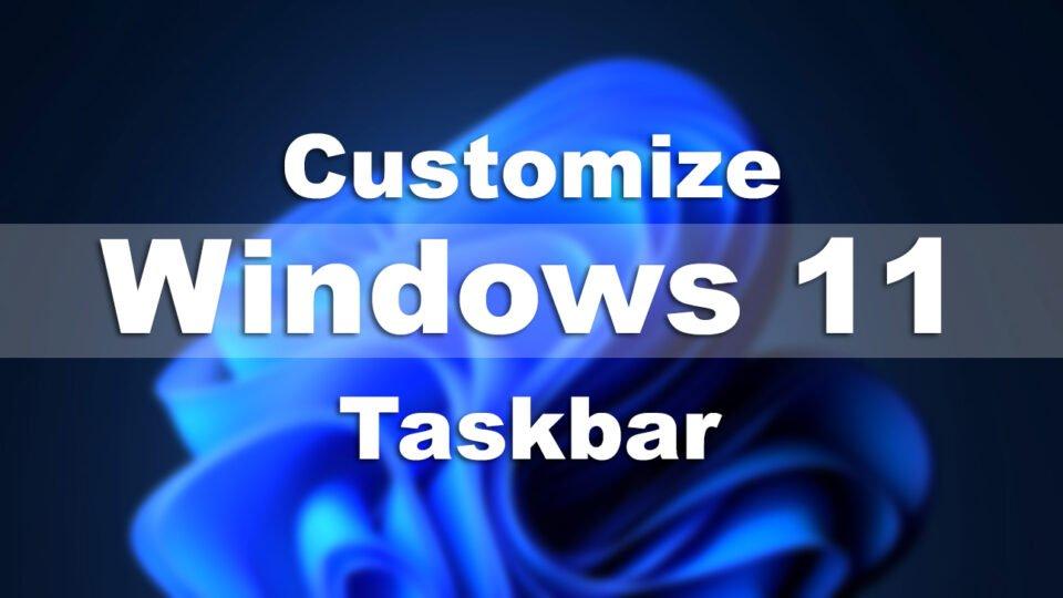 How to Customize Windows 11 Taskbar Size